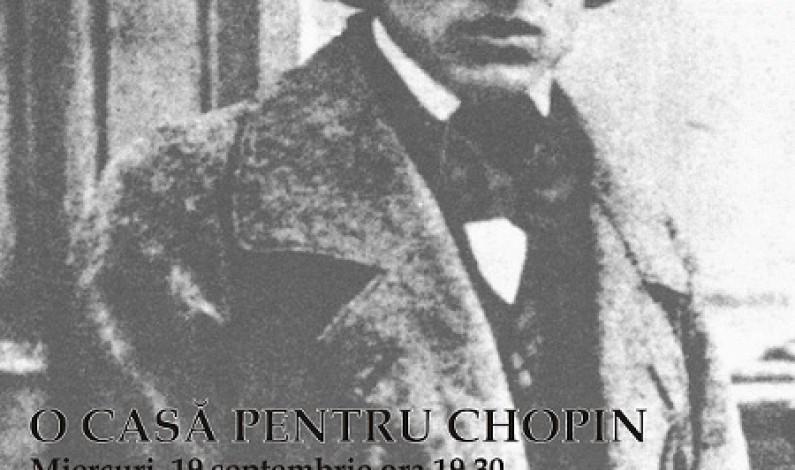 """""""CONJUNCŢII CULTURALE – 1: O casă pentru Chopin"""""""